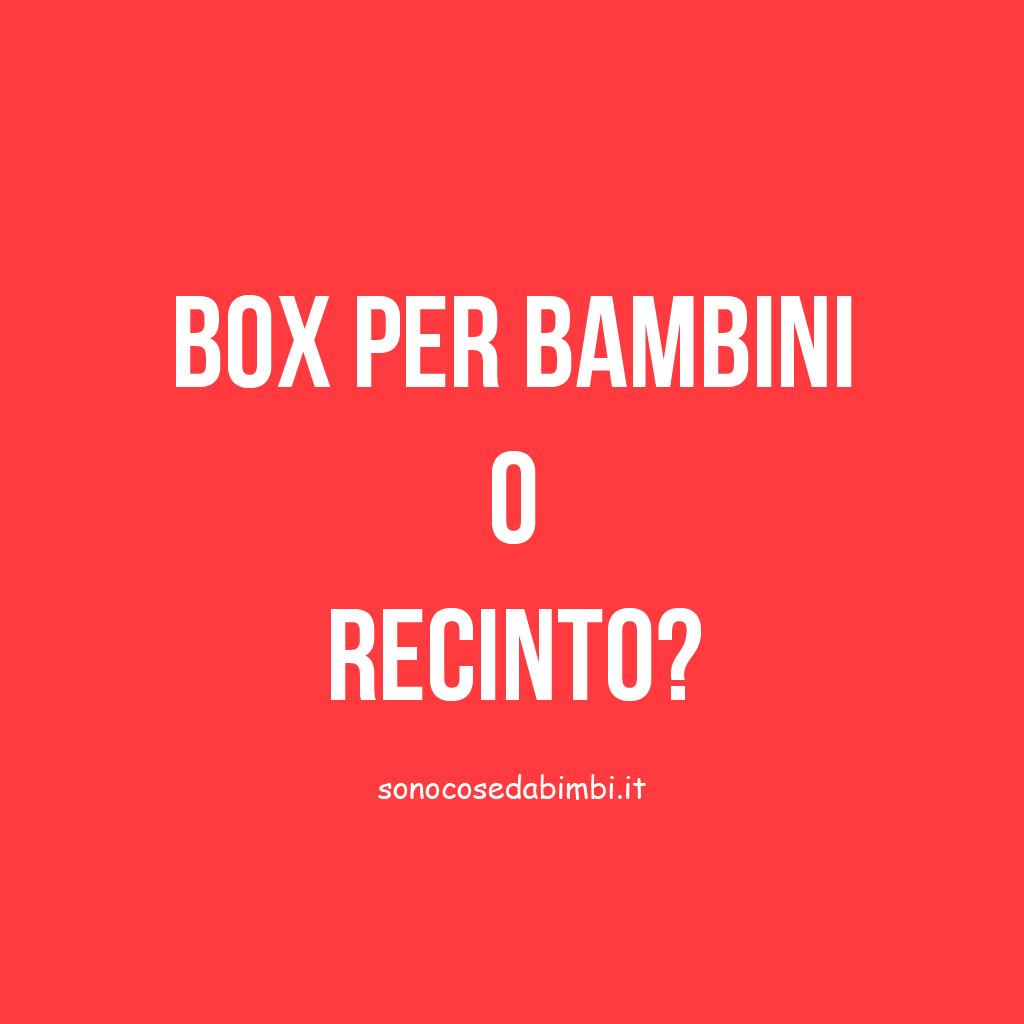 Box per Bambini o Recinto?