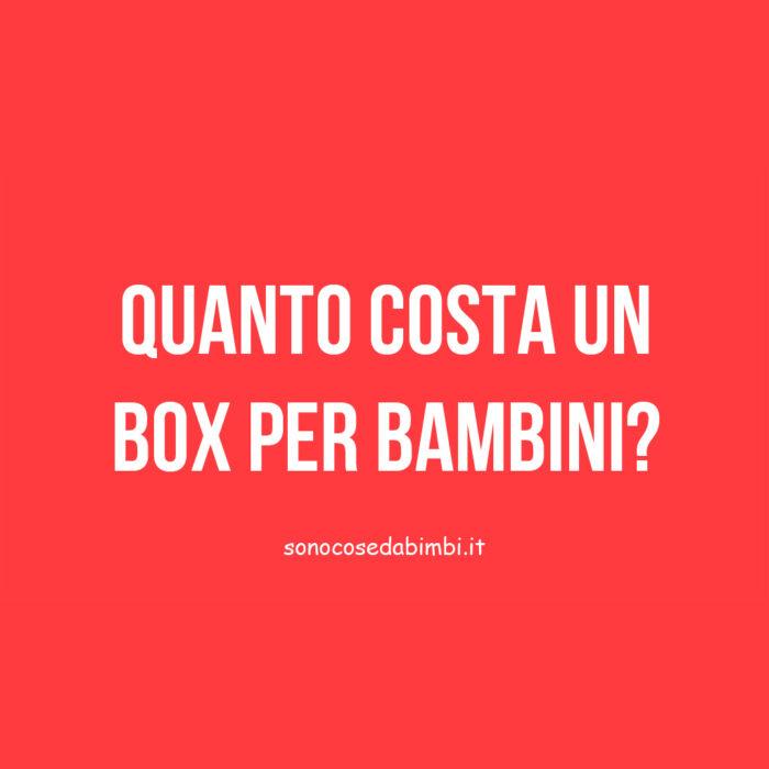 Box Bambino Prezzo: quanto costa un box per bambini?